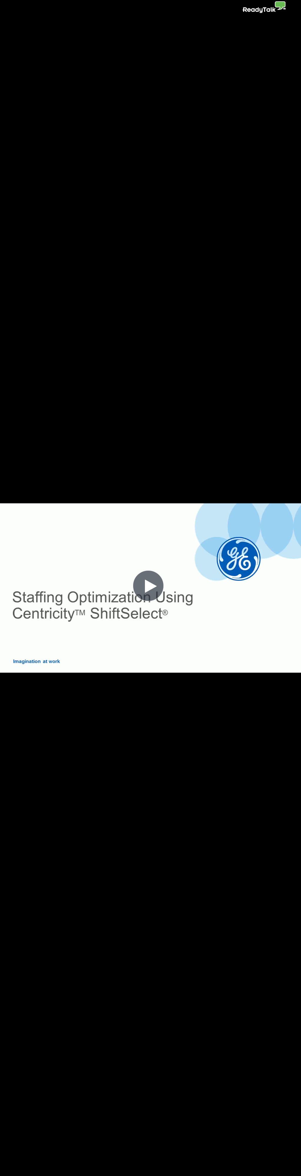 See the Centricity™ ShiftSelect® Solution in Action!