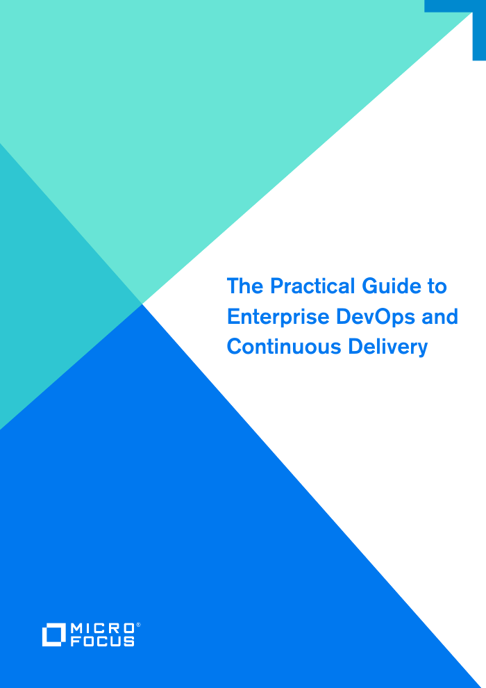 The Practical Guide to Enterprise DevOps and Continuous Delivery